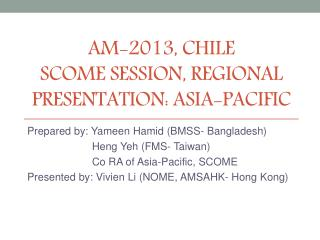 AM-2013, Chile scome  session, Regional presentation: Asia-Pacific