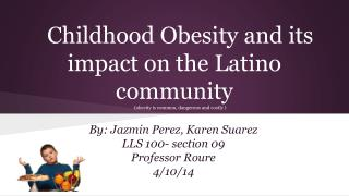 Childhood Obesity and its impact on the Latino community