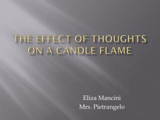 The  Effect  of Thoughts on a Candle Flame
