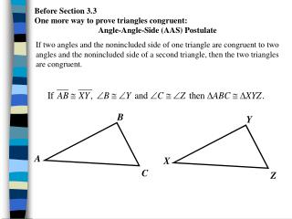 Before Section 3.3 One more way to prove triangles congruent:  Angle-Angle-Side (AAS) Postulate