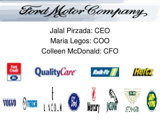 Jalal Pirzada: CEO Maria Legos: COO Colleen McDonald: CFO