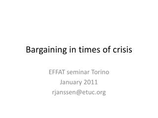 Bargaining  in times of  crisis