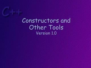 Constructors and Other Tools Version 1.0