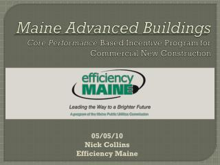 Maine Advanced Buildings Core Performance  Based Incentive Program for Commercial New Construction
