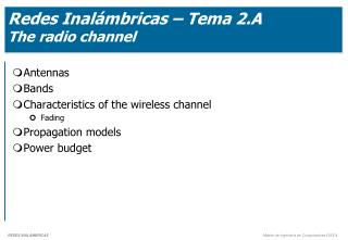 Redes Inalámbricas – Tema 2.A The  radio  channel