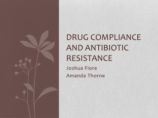 Drug Compliance and Antibiotic Resistance