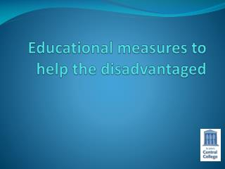 Educational measures to help the disadvantaged