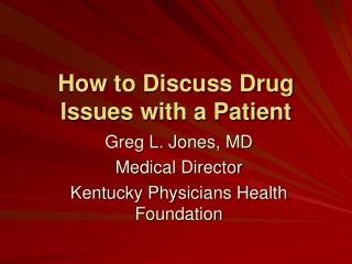How to Discuss Drug Issues with a Patient