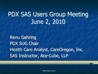 PDX SAS Users Group Meeting June 2, 2010