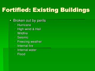 Fortified: Existing Buildings