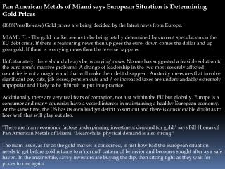 Pan American Metals of Miami says European Situation is Dete