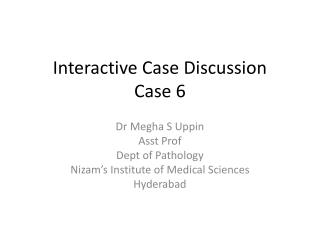 Interactive Case Discussion Case 6