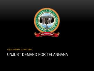 Unjust demand for telangana