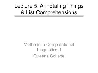 Lecture 5: Annotating Things & List Comprehensions