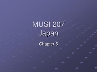 MUSI 207 Japan
