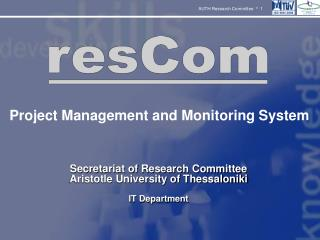 Secretariat of Research Committee Aristotle University of Thessaloniki IT Department