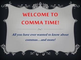 Welcome to Comma Time!