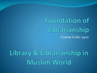 Foundation of Librarianship