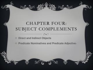 Chapter Four: Subject Complements