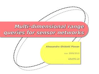 Multi-dimensional range queries for sensor networks