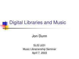 Digital Libraries and Music