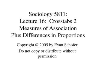 Sociology 5811: Lecture 16:  Crosstabs 2 Measures of Association Plus Differences in Proportions