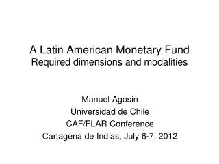 A Latin American Monetary Fund Required dimensions and modalities