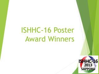 ISHHC-16 Poster Award Winners