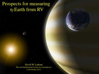Prospects for measuring η -Earth  from  RV