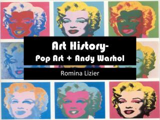 Art History- Pop Art + Andy Warhol