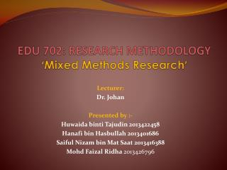 EDU 702: RESEARCH METHODOLOGY ' Mixed Methods Research '