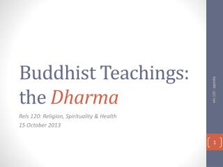 Buddhist Teachings: the  Dharma