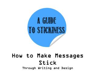How to Make Messages Stick Through Writing and Design