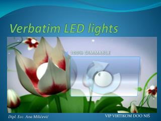 Verbatim LED lights