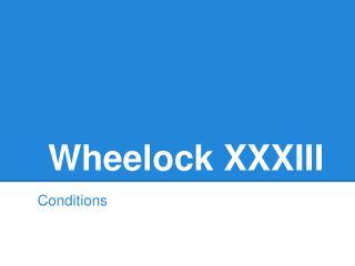 Wheelock XXXIII