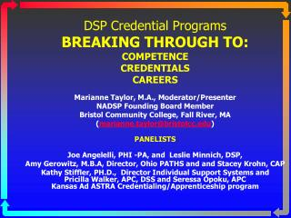 DSP Credential Programs BREAKING THROUGH TO: COMPETENCE CREDENTIALS CAREERS