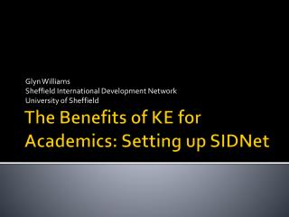 The Benefits of KE for Academics: Setting up  SIDNet