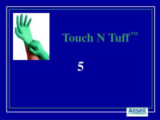 Touch N Tuff TM