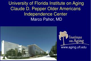 University of Florida Institute on Aging Claude D. Pepper Older Americans Independence Center