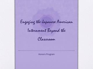 Engaging the Japanese American Internment Beyond the Classroom
