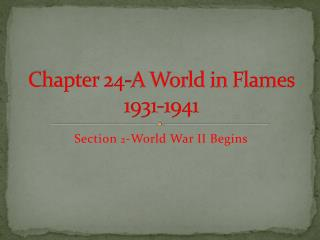 Chapter 24-A World in Flames 1931-1941