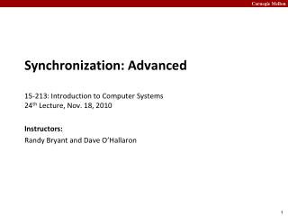 Synchronization: Advanced 15-213: Introduction to Computer Systems 24 th  Lecture, Nov. 18, 2010
