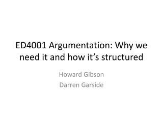 ED4001 Argumentation: Why we need it and how it's structured