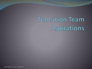 Transition Team Aspirations