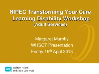 NIPEC Transforming Your Care   Learning Disability Workshop (Adult Services)
