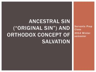 "Ancestral Sin (""Original sin"") and Orthodox Concept of Salvation"