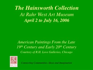 The Hainsworth Collection At Rahr West Art Museum
