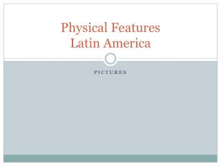 Physical Features Latin America