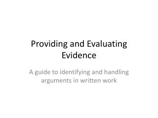 Providing and Evaluating Evidence
