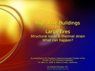 High Rise Buildings and  Large fires  Structural loads & thermal strain What can happen?